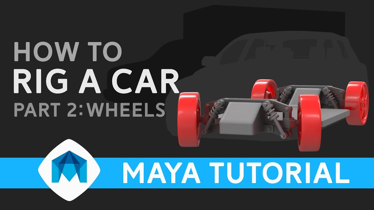 Car Rigging Basics in Maya, Everything You Need to Know