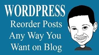 Wordpress Tutorial - Reorder Posts any Way you want - Drag and Drop