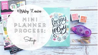 Planner Set-Up Process | Ashley Laura | The (mini) Happy Planner