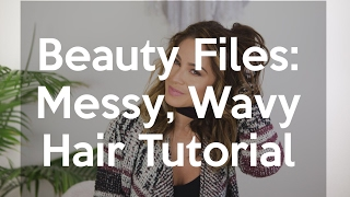 Beauty Files: Beachy Messy Hair Tutorial