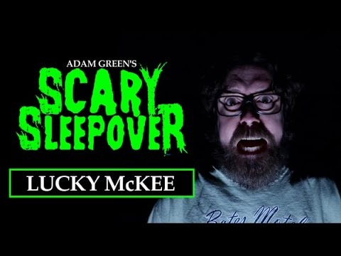 Adam Green's SCARY SLEEPOVER  Episode 2.10: Lucky McKee
