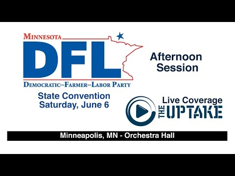 DFL State Convention- Afternoon Session
