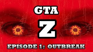 gTA Z - Zombie Apocalypse Ep.1 - Outbreak! (GTA V Machinima)