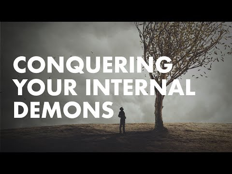Conquering Your Internal Demons