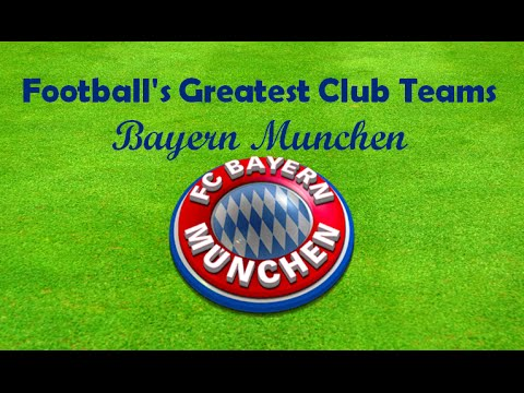 Football's Greatest Club Teams Bayern Munchen