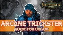 Arcane Trickster Guide for Pathfinder Kingmaker Unfair Difficulty