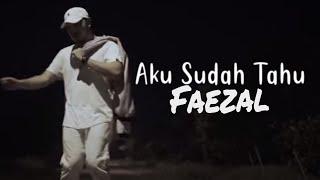Faezal - Aku Sudah Tahu   Lyric Video