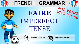 French Verbs - Faire Conjugation  To Do / To Make  - Imperfect Tense | Frencheez
