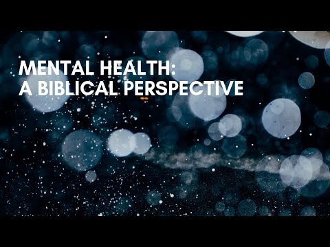 Mental Health: A Biblical Perspective