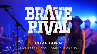 Brave Rival - Come Down Live at the Echo Hotel Music Club, Jan 2020