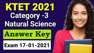 KTET Category-3 Natural Science Answer Key Exam 17-01-2021