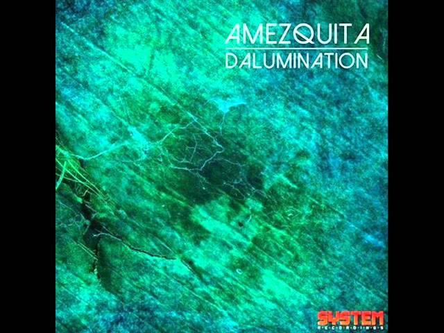 AMEZQUITA - Dalumination (Mehmet Akar Remix) - System Recordings