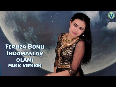 Feruza Bonu - Indamaslar olami   Феруза Бону - Индамаслар олами (music version) 2016