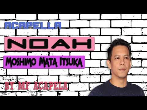 noah---moshimo-mata-itsuka-(acapella---vocal-only)