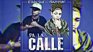 El Baby Sent X Crazy Point - Pa La Calle (Audio)