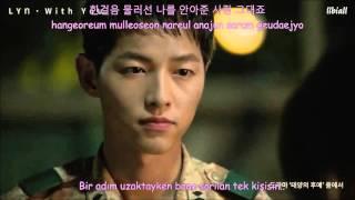 (Descendants Of The Sun OST Part 7)  LYn - With You Türkçe Altyazılı(Han/Rom)