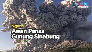 Awan Panas Gunung Sinabung Meluncur Hingga 4.500 Meter!