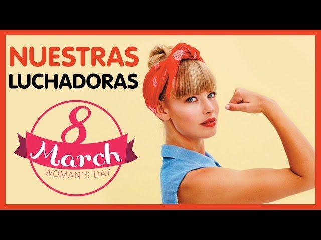 Nuestras Luchadoras | Dia de la Mujer Trabajadora | Musical Mastia
