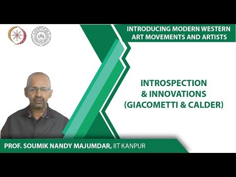 Lecture-14: Introspection & Innovations (Giacometti & Calder)