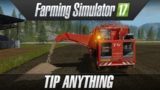 Farming Simulator 17 - Tip Anything