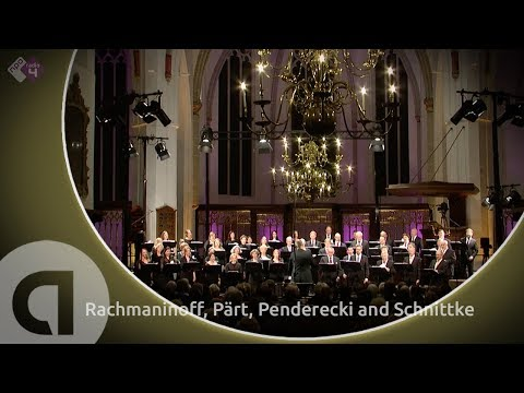 Rachmaninoff, Pärt, Penderecki and Schnittke - The Netherlands Radio Choir - Live Concert HD