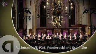 Rachmaninoff, Pärt, Penderecki and Schnittke - The Netherlands Radio Choir - Live Concert HD