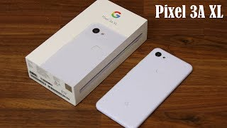 Google Pixel 3A XL Unboxing, First Time Setup and Review