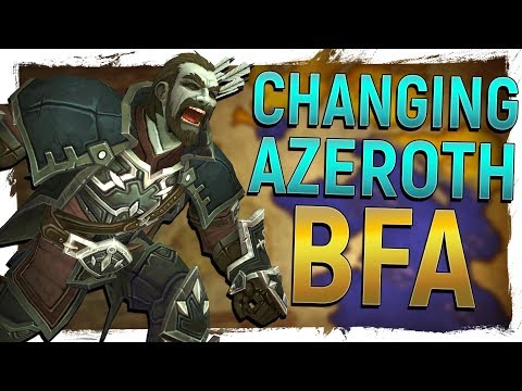 CHANGING AZEROTH: The Effect Of BfA On The World of Warcraft - Could A Mini Revamp Happen?!