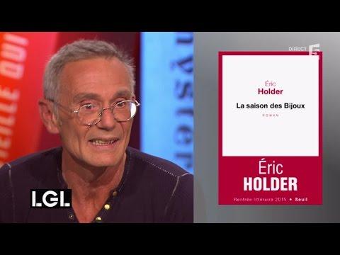 'La Saison des Bijoux', le roman buissonnier d'Eric Holder sur l'univers des marchés