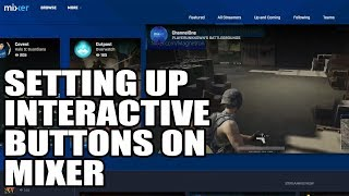 How To Make Interactive Buttons On Mixer (Mixer Tutorial Episode 11)