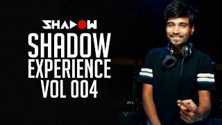 Shadow Experience Vol 004 | DJ Shadow Dubai | Nonstop Mixtape