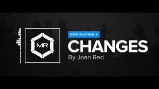 Joan Red - Changes [HD]