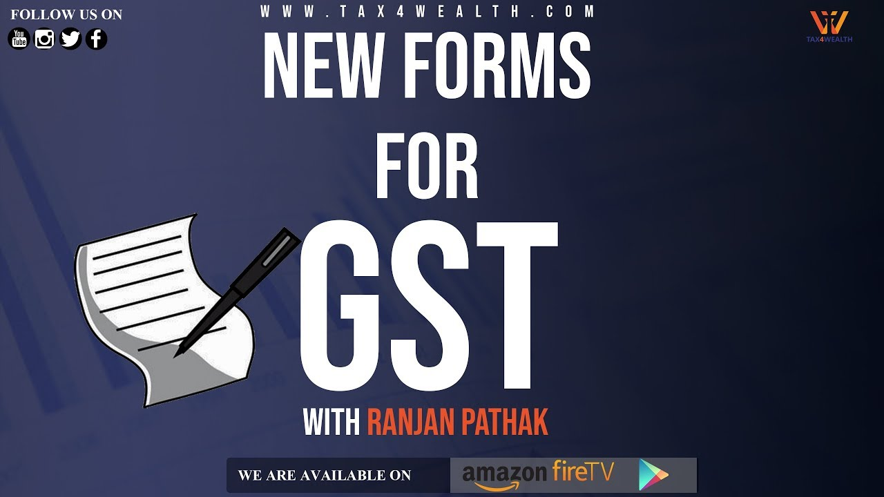 New GST Return: NEW FORMS FOR GST RETURNS