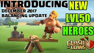 DECEMBER 2017 BALANCE UPDATE RELEASED! WINTER UPDATE CLASH OF CLANS•Future T18