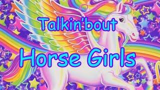 Talkin'bout: Horse Girls