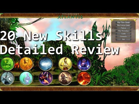 Titan Quest: ATLANTIS - All 20 NEW Skills Detailed Review