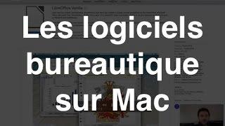 Les logiciels bureautique sur Mac !