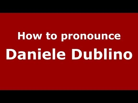 How to pronounce Daniele Dublino (Italian/Italy)  - PronounceNames.com