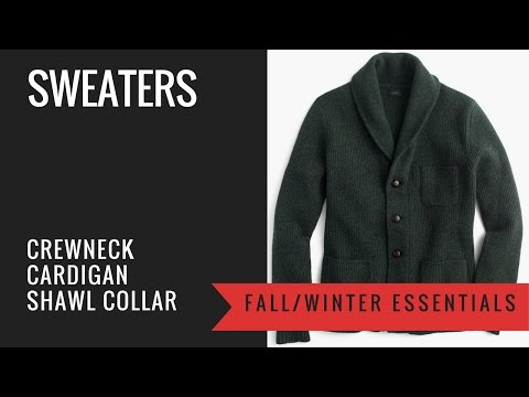 Men's Sweater Guide - Crewneck, Cardigan, Shawl Collar Cardigan - wool, cashmere, cotton