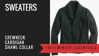 Men's Sweater Guide - Crewneck, Cardigan, Shawl Collar Cardigan - wool, cashmere, cotton