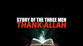 Story of the three men - The Leper, The Bald & The Blind ᴴᴰ | Sheikh Shady Alsuleiman