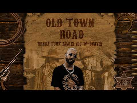 OLD TOWN ROAD - BREGA FUNK (DJ W-BEATZ)