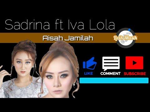 Sandrina ft Iva Lola - Aisah Jamilah - Lirik Musik (Official Video Lyric)