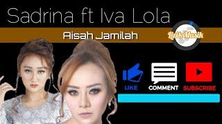 Cover images Sandrina ft Iva Lola - Aisah Jamilah - Lirik Musik (Official Video Lyric)
