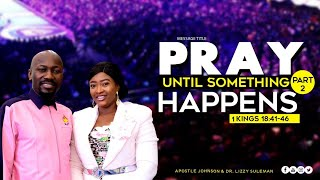 PRAY UNTIL SOMETHING HAPPENS {Part 2) By Apostle Suleman {Sept. to Remember 2020 - Day3 Morning}