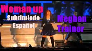 Woman up - Meghan Trainor (Subtitulado al español)