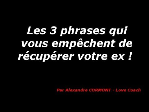 les 3 phrases qui vous emp chent de r cup rer votre ex youtube. Black Bedroom Furniture Sets. Home Design Ideas