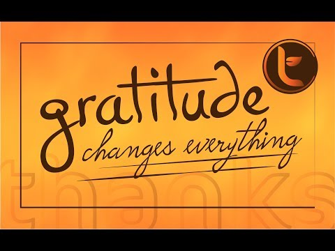 True Life Church - Gratitude Changes Everything (Part 1 of 3) 05.NOV.2017 1130 Service