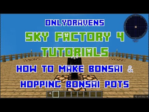Minecraft Sky Factory 4 How To Make Bonsai Pots Hopping Bonsai Pots And Fertile Dirt Youtube