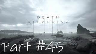 Let's Play - Death Stranding Part #45